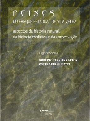 PEIXES DO PARQUE ESTADUAL DE VILA VELHA: aspectos da história natural, da biologia evolutiva e da conservação
