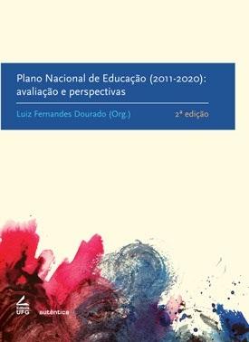 Plano Nacional de Educação (2011-2020): avaliação e pespectivas (2ª ed.)