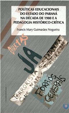 Políticas educacionais do estado do Paraná na década de 1980 e a Pedagogia Histórico-Crítica