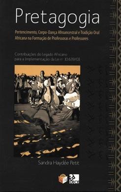 Pretagogia: pertencimento, corpo-dança afroancestral e tradição oral Africana na formação de professoras e professores