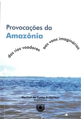 Provocações da Amazônia: dos rios voadores aos voos imaginários