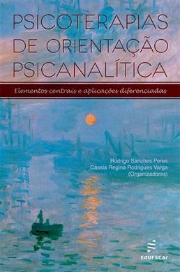 Psicoterapias de orientação psicanalítica: elementos centrais e aplicações diferenciadas