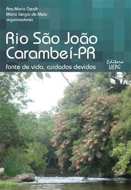 RIO SÃO JOÃO CARAMBEÍ, PR: fonte de vida, cuidados devidos