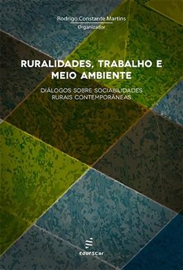 Ruralidades, trabalho e meio ambiente: diálogos sobre sociabilidades rurais contemporâneas