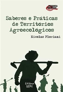 SABERES E PRÁTICAS DE TERRITÓRIOS AGROECOLÓGICOS