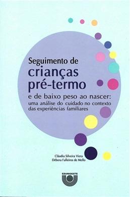 Seguimento de crianças pré-termo e de baixo peso ao nascer: uma análise do cuidado no contexto das experiências familiares