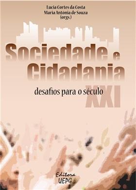 SOCIEDADE E CIDADANIA: desafios para o século XXI - 2a. ed.