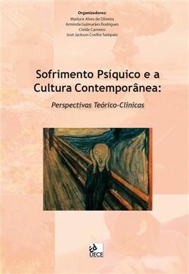 Sofrimento psíquico e a cultura contemporânea: perspectivas teórico-clínicas