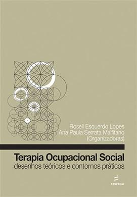 Terapia Ocupacional Social: desenhos teóricos e contornos práticos