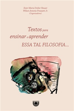 Textos para ensinar e aprender essa tal filosofia...