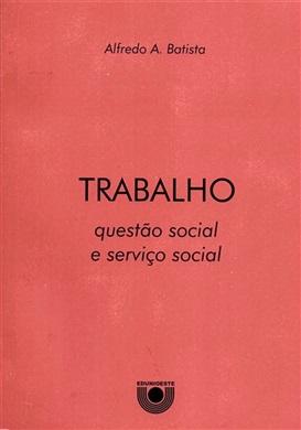 Trabalho, questão social e Serviço Social