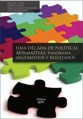 UMA DÉCADA DE POLÍTICAS AFIRMATIVAS: panorama, argumentos e resultados