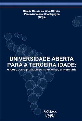 UNIVERSIDADE ABERTA PARA A TERCEIRA IDADE: o idoso como protagonista na extensão universitária