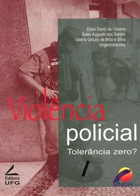 Violência policial: tolerância zero? (Série Violência em Manchete, 3)