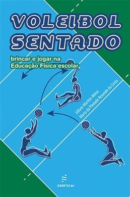Voleibol sentado brincar e jogar na educação física escolar