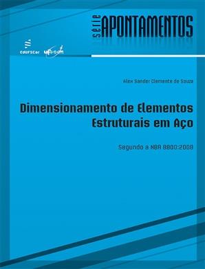 Dimensionamento de Elementos Estruturais em Aço segundo a NBR 8800:2008