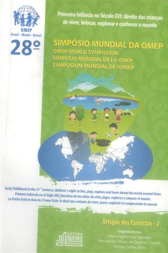 28° Simpósio Mundial da OMEP, Primeira Infância no XXI: direito das crianças de viver, brincar, explorar e conhecer o mundo: Artigos dos Cursistas- II