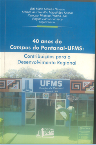 40 anos do campus do Pantanal-UFMS: contribuições para o desenvolvimento regional