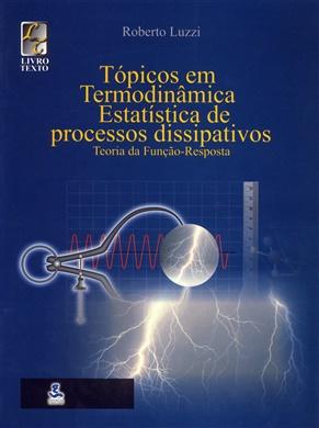 Tópicos em termodinâmica estatística e processos dissipativos