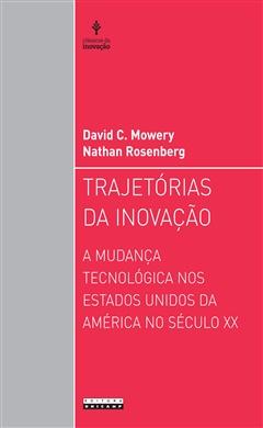 Trajetórias da inovação: a mudança tecnológica nos Estados Unidos da América no século XX