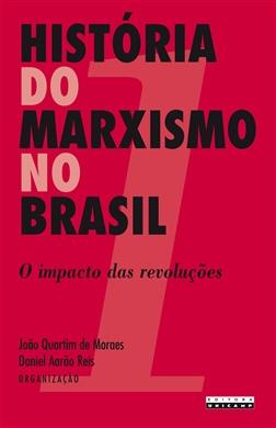 História do marxismo no Brasil: o impacto das revoluções