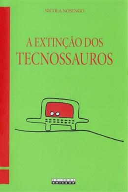A extinção dos tecnossauros