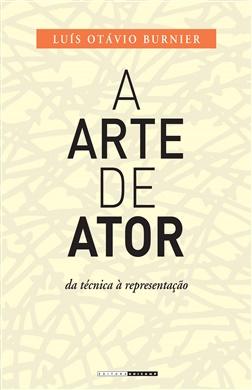 A arte de ator: da técnica à representação