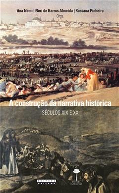 A construção da narrativa histórica: séculos XIX e XX