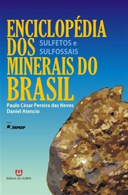 Enciclopédia dos Minerais do Brasil: sulfetos e sulfossais
