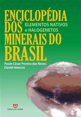Enciclopédia dos minerais do Brasil: elementos nativos e halogenetos