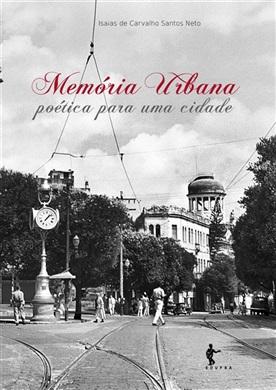 Memória urbana: poética para uma cidade