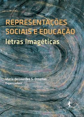 Representações sociais e educação: letras imagéticas
