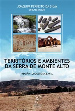 Territórios e ambientes da Serra de Monte Alto: região sudoeste da Bahia