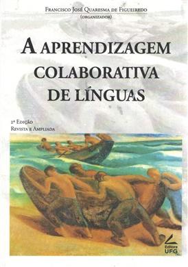 A aprendizagem colaborativa de línguas, 2ª edição Revista e Ampliada