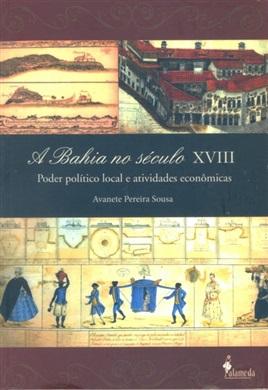 A Bahia do século XVIII: poder político local e atividades econômicas