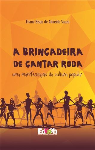 A brincadeira de cantar roda: reflexões sobre as reminiscências de uma manifestação cultural