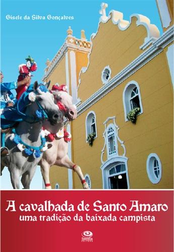 A cavalhada de Santo Amaro: uma tradição da baixada campista