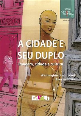 A CIDADE E SEU DUPLO (Imagem, Cidade, Cultura)