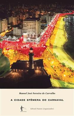 A cidade efêmera do carnaval