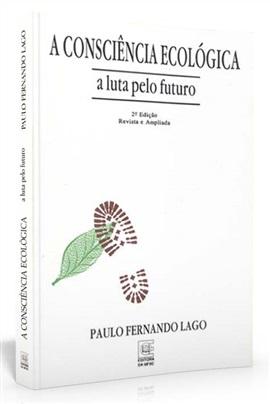 A consciência ecológica: a luta pelo futuro (edição completa)