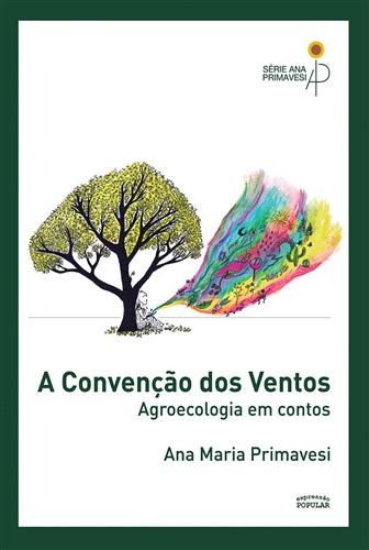 A Convenção dos Ventos. Agroecologia em Contos.