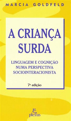 A criança surda: linguagem e cognição numa perspectiva sociointeracionista