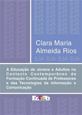 A EDUCAÇÃO DE JOVENS E ADULTOS NO CONTEXTO CONTEMPORÂNEO DA FORMAÇÃO CONTINUADA DE PROFESSORES E DAS TECNOLOGIAS DA INFORMAÇÃO E COMUNICAÇÃO