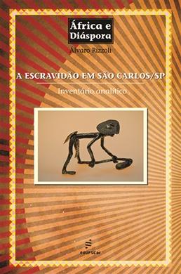 A escravidão em São Carlos/SP: inventário analítico