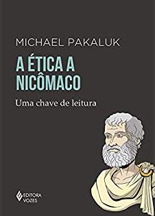 A Ética a Nicômaco: uma chave de leitura