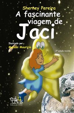 A fascinante viagem de Jaci - 2ª edição revista