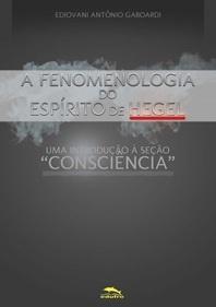 """A fenomenologia do espírito de Hegel: uma introdução à seção """"consciência"""""""