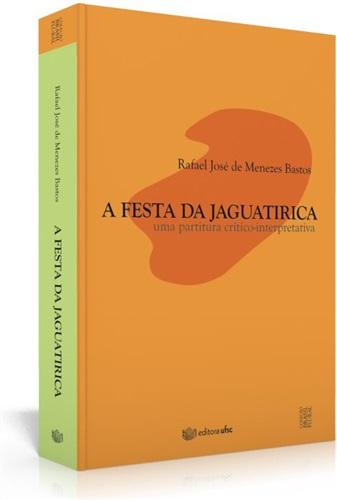A festa da Jaguatirica: uma partitura crítico-interpretativa.
