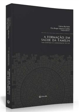 A formação em saúde da família: uma estratégia na consolidação do SUS ( edição esgotada )