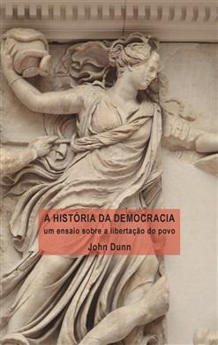 História da Democracia, A: Um Ensaio Sobre a Libertação do Povo